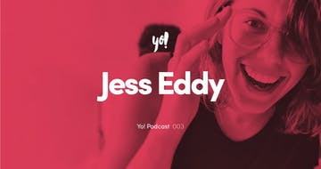 Yo! Podcast #003 – Jess Eddy – Product Designer, Founder UI Goodies