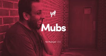 "Yo! Podcast #006 – Mubashar ""Mubs"" Iqbal – Product Hunt Maker of the Year"