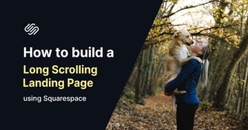 How to build a long-scrolling Landing Page using Squarespace [video]