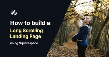 How to build a long-scrolling Landing Page using Squarespace