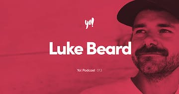 Yo! Podcast #014 – Luke Beard